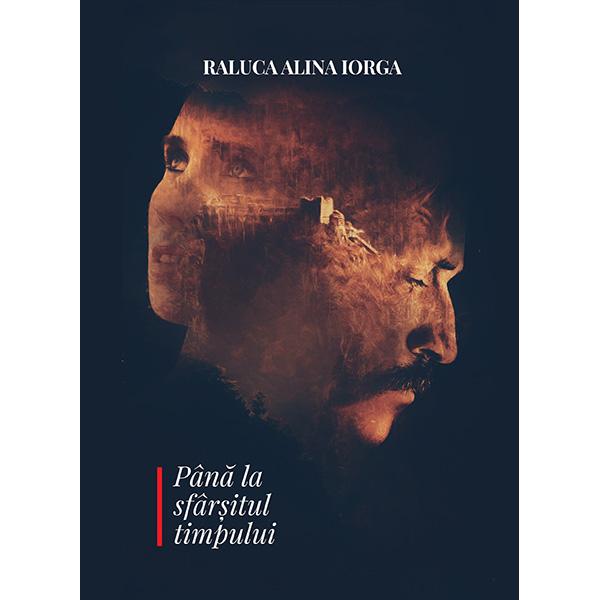 """Recenzie ,,Până la sfârșitul timpului"""" de Raluca Alina Iorga"""