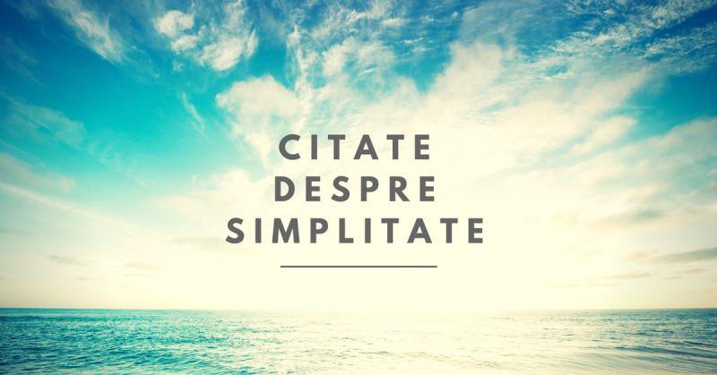 citate despre simplitate 52 Citate despre Simplitate   colecție completă și actualizată citate despre simplitate