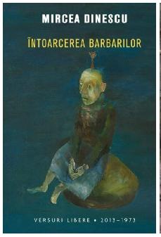 Recenzie Intoarcerea barbarilor de Mircea Dinescu