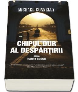 """Recenzie """"Chipul dur al despărţirii"""" (Harry Bosch #2) de Michael Connelly"""