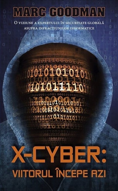 "Recenzie ""X-Cyber: viitorul începe azi"" de Marc Goodman"