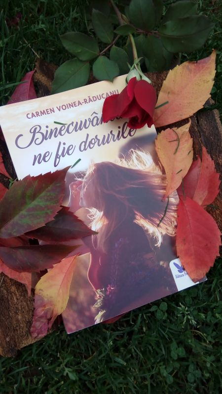 """Recenzie """"Binecuvântate ne fie dorurile"""" de Carmen Voinea-Răducanu"""