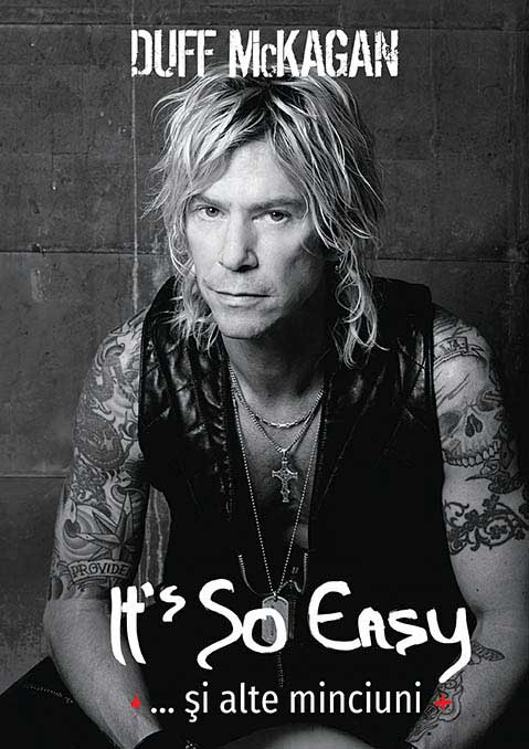 "Recenzie ""It's so easy…si alte minciuni"" de Duff McKagan"