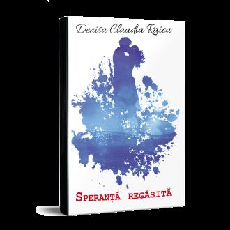 """Recenzie """"Speranță regăsită"""" de Denisa – Claudia Raicu"""