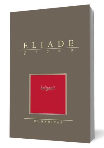 "Recenzie ""Huliganii"" de Mircea Eliade"