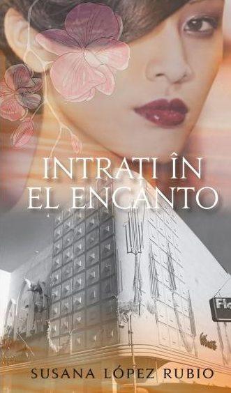 """Recenzie: """"Intrati in El Encanto"""" de Susana Lopez Rubio"""