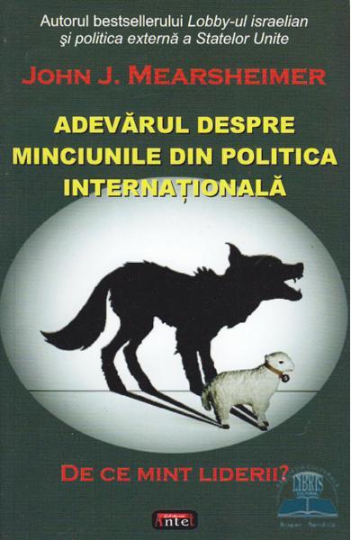 """Recenzie """" Adevărul despre minciunile din politica internațională"""" de John J. Mearsheimer"""
