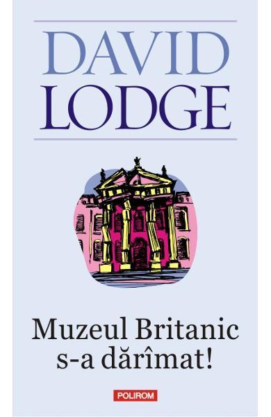 "Recenzie "" Muzeul Britanic s-a dărâmat!"" de Davod Lodge"