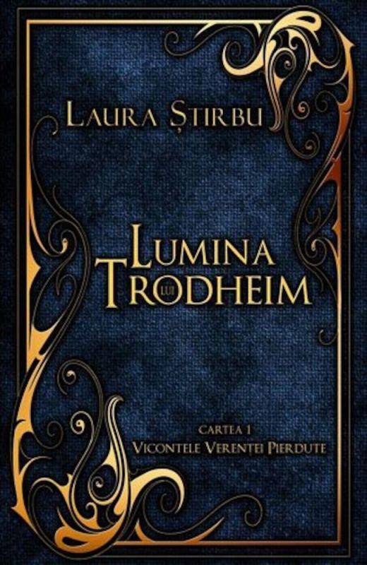 "Recenzie ""Lumina lui Trodheim"" de Laura Știrbu"