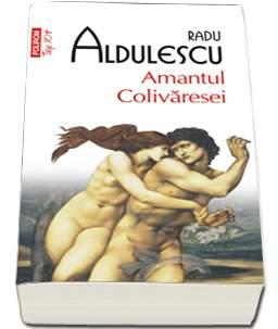 """Recenzie """" Amantul colivăresei"""" de Radu Aldulescu"""