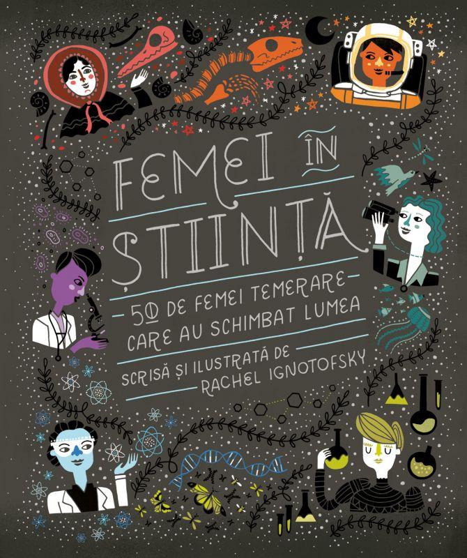 """Recenzie """"Femei în știință. 50 de femei temerare care au schimbat lumea"""" de Rachel Ignotofsky"""