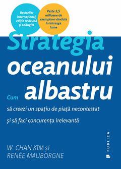 "Recenzie ""Strategia oceanului albastru"" de W. Chan Kim și Renee Mauborgne"