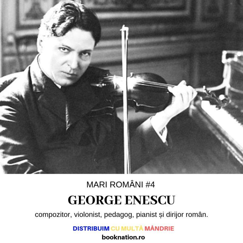 George Enescu – Mari Români #4