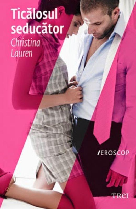 """Recenzie """"Ticălosul seducător"""" de Christina Lauren"""