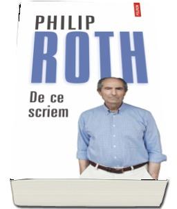 """Recenzie """" De ce scriem"""" de Philip Roth"""