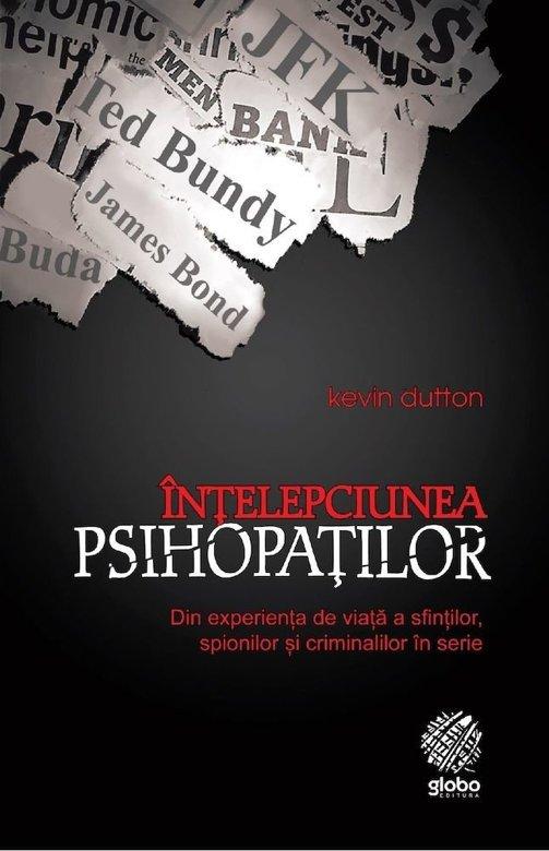 """Recenzie """"Înţelepciunea psihopaţilor"""" de Kevin Dutton"""