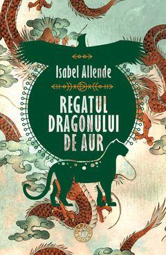 """Recenzie """"Regatul Dragonului de Aur"""" de Isabel Allende"""