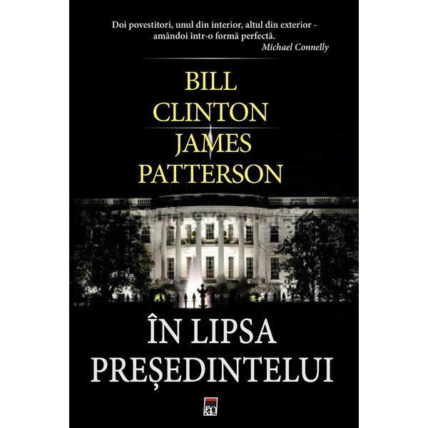 "Recenzie ""In lipsa presedintelui"" de Bill Clinton, James Patterson"