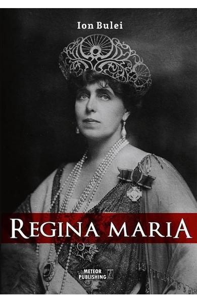 """Recenzie """"Regina Maria"""" de Ion Bulei"""