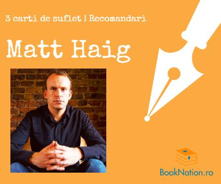 Matt Haig: 3 cărți de suflet | Recomandări