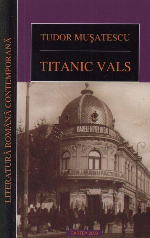 Recenzie Titanic vals de Tudor Mușatescu