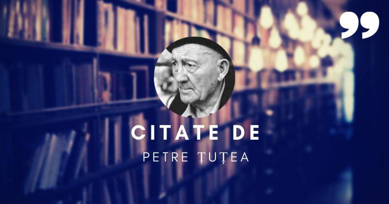 Citate de Petre Țuțea