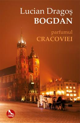 """Recenzie ,,Parfumul Cracoviei"""" de Lucian-Dragoș Bogdan"""
