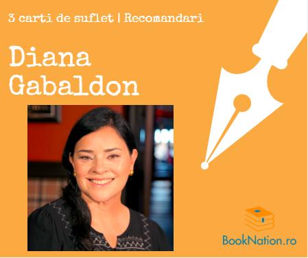 Diana Gabaldon: 3 cărți de suflet | Recomandări
