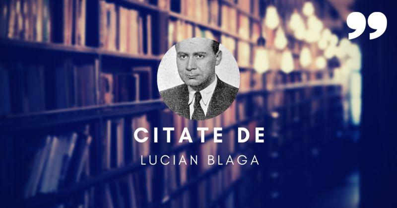 Citate de Lucian Blaga