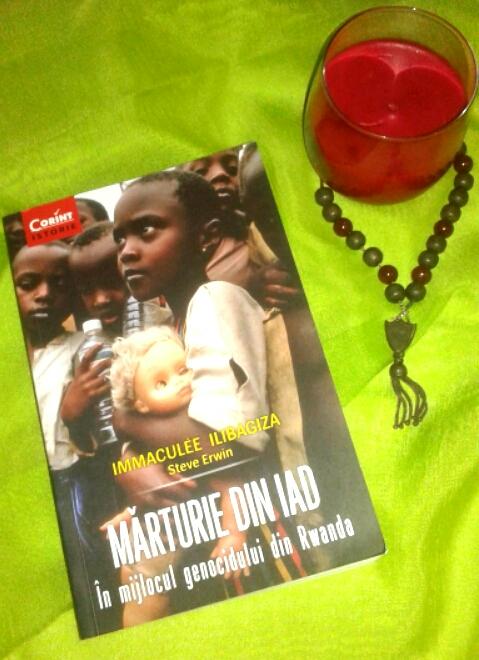 """Recenzie """"Mărturie din iad – În mijlocul genocidului din Rwanda"""" de Immaculée Ilibagiza"""