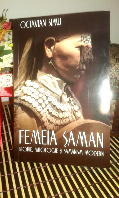 """Recenzie """"Femeia şaman Istorie, mitologie şi şamanism modern"""" de Octavian Simu"""