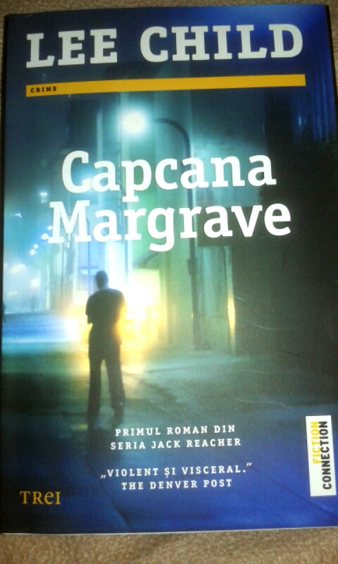"Recenzie: ""Capcana Margrave"" de Lee Child"