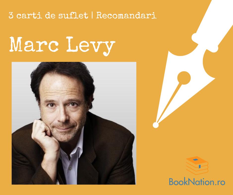 Marc Levy: 3 cărți de suflet | Recomandări