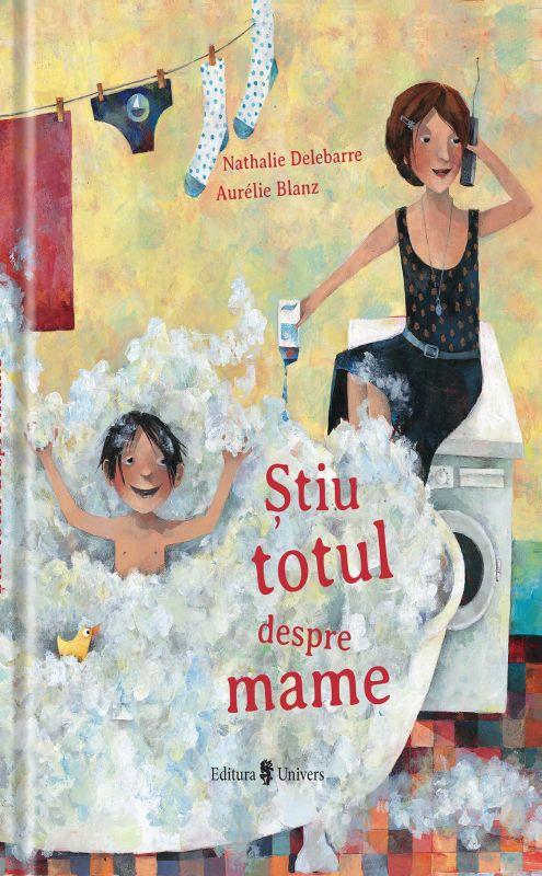 "Recenzie ""Știu totul despre mame"" de Nathalie Deleberre și Aurélie Blanz"