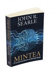 """Recenzie """"MINTEA O scurtă introducere în filosofia minții"""" de John R. Searle"""