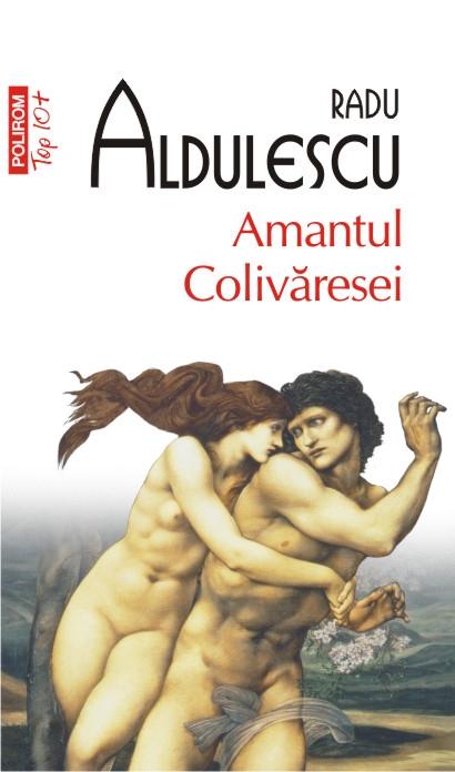Recenzie  Amantul Colivăresei de Radu Aldulescu