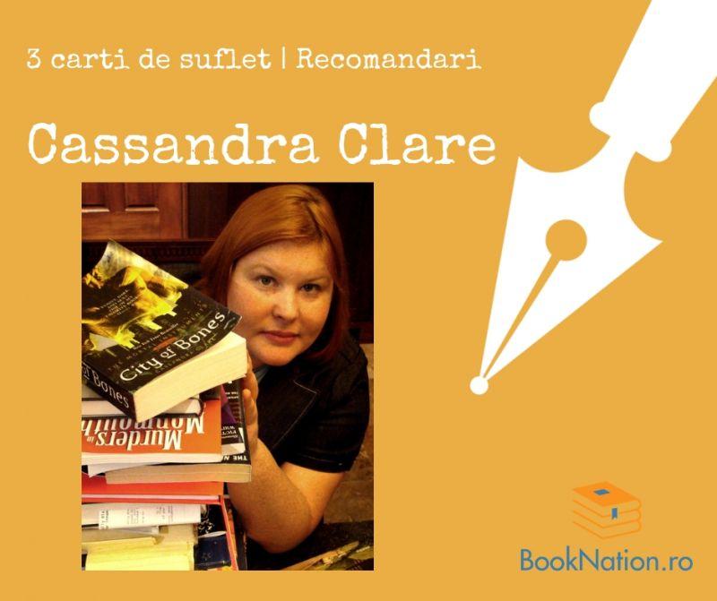 Cassandra Clare: Cărți de suflet | Recomandări