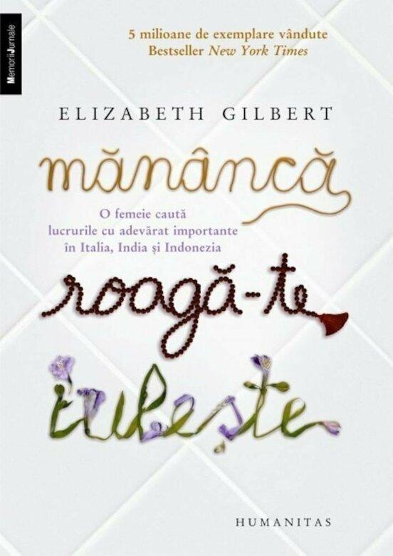 """Recenzie """"Mănâncă, roagă-te, iubește"""" de Elizabeth Gilbert"""