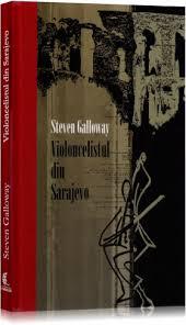 "Recenzie ""Violoncelistul din Sarajevo"" de Steven Galloway"
