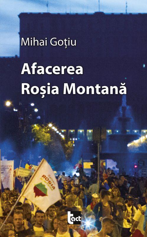 """Recenzie """"Afacerea Rosia Montana"""" de Mihai Gotiu"""