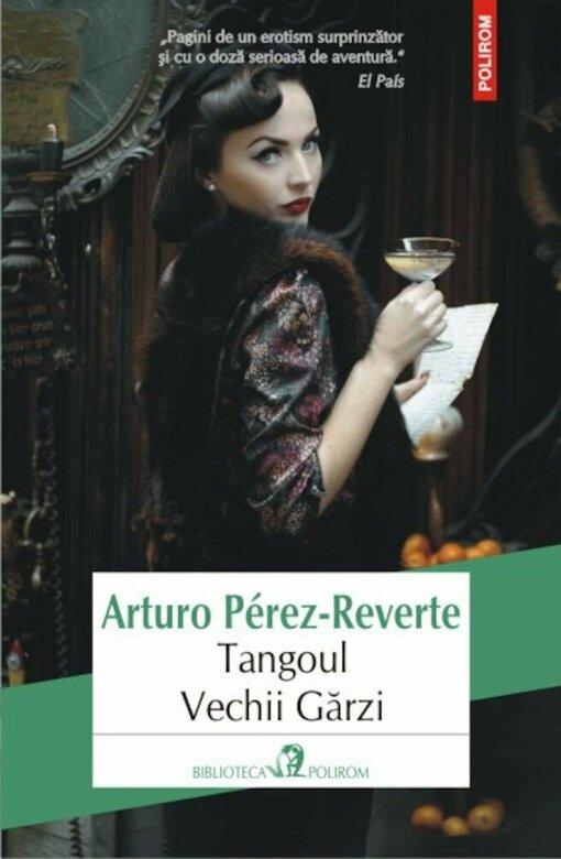 "Recenzie ""Tangoul Vechii Gărzi"" de Arturo Pérez-Reverte"