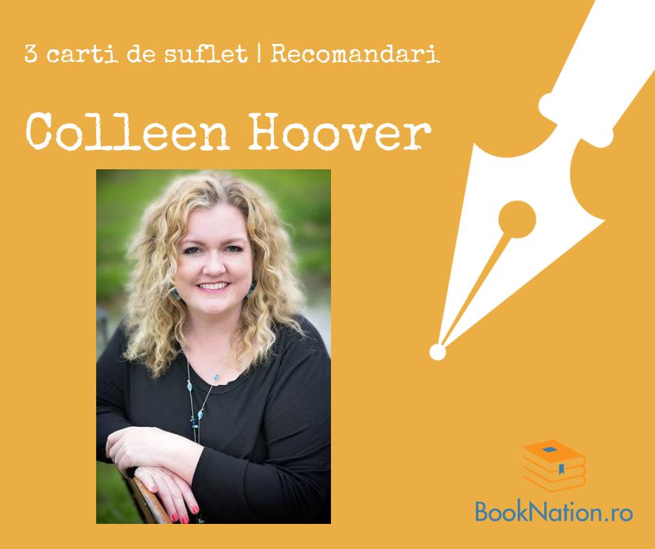 Colleen Hoover: Cărți de suflet | Recomandări