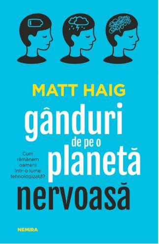 """Fragment în avanpremieră – """"Gânduri de pe o planetă nervoasă"""" de Matt Haig"""