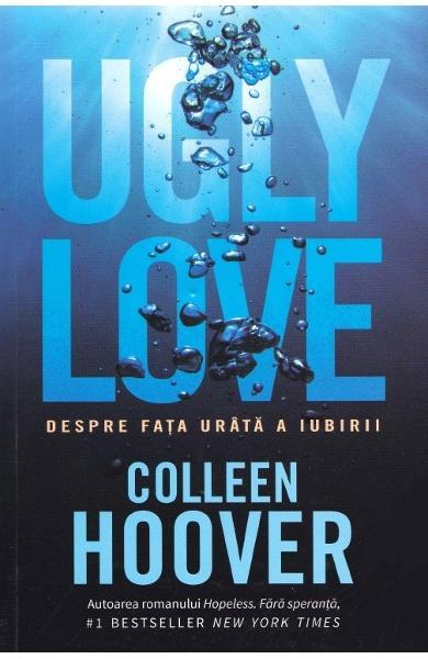 """Recenzie: """"Despre fața urâtă a iubirii"""" de Colleen Hoover"""