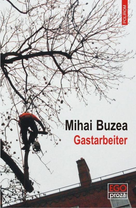 """Recenzie """"Gastarbeiter"""" de Mihai Buzea"""