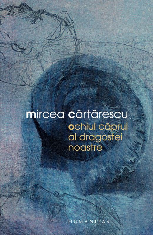 Recenzie Ochiul caprui al dragostei noastre de Mircea Cărtărescu