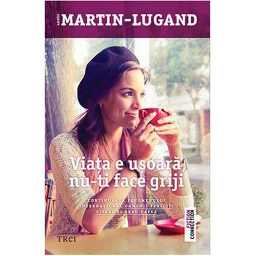 """Recenzie: """"Viaţa e uşoară, nu-ţi face griji"""" de Agnes Marin-Lugand"""