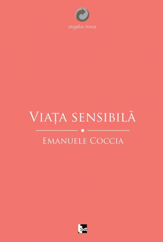 """Sensibilitate și uman. """"Viață sensibilă"""" de Emanuele Coccia"""