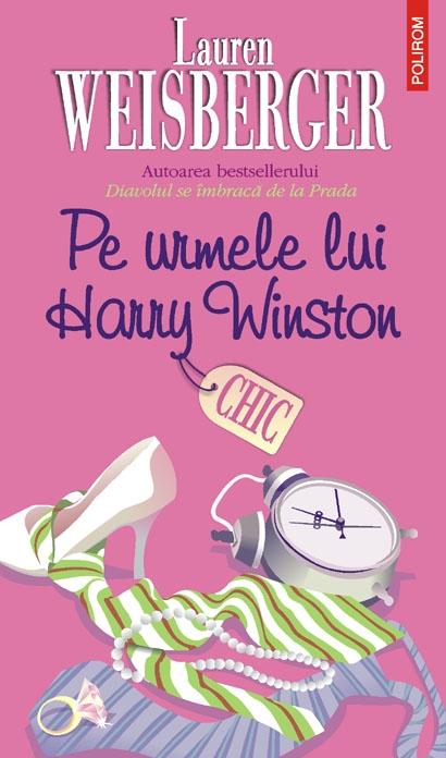"""Recenzie """"Pe urmele lui Harry Winston"""" de Lauren Weisberger"""