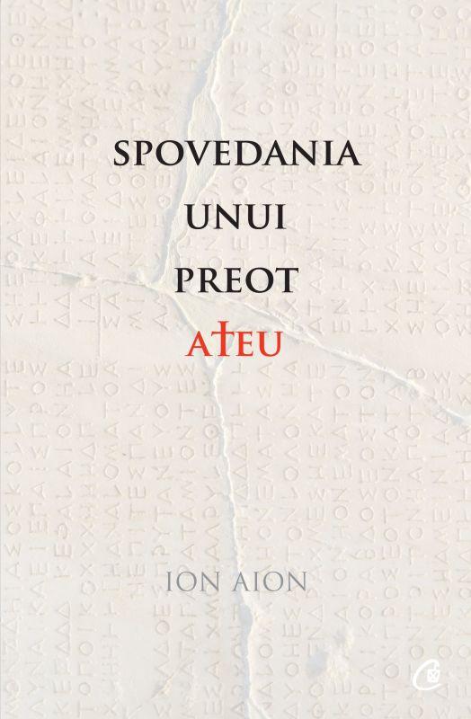 "Recenzie ""Spovedania unui preot ateu"" de Ion Aion"